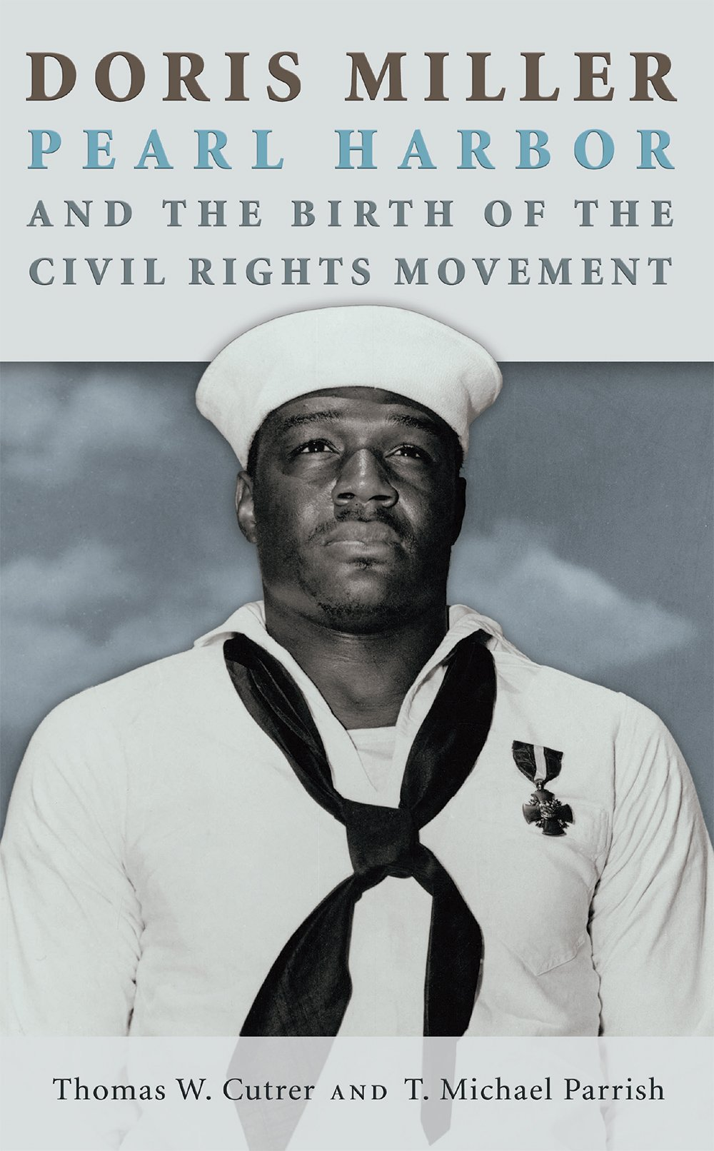 Download Doris Miller, Pearl Harbor, and the Birth of the Civil Rights Movement (Williams-Ford Texas A&M University Military History Series) PDF