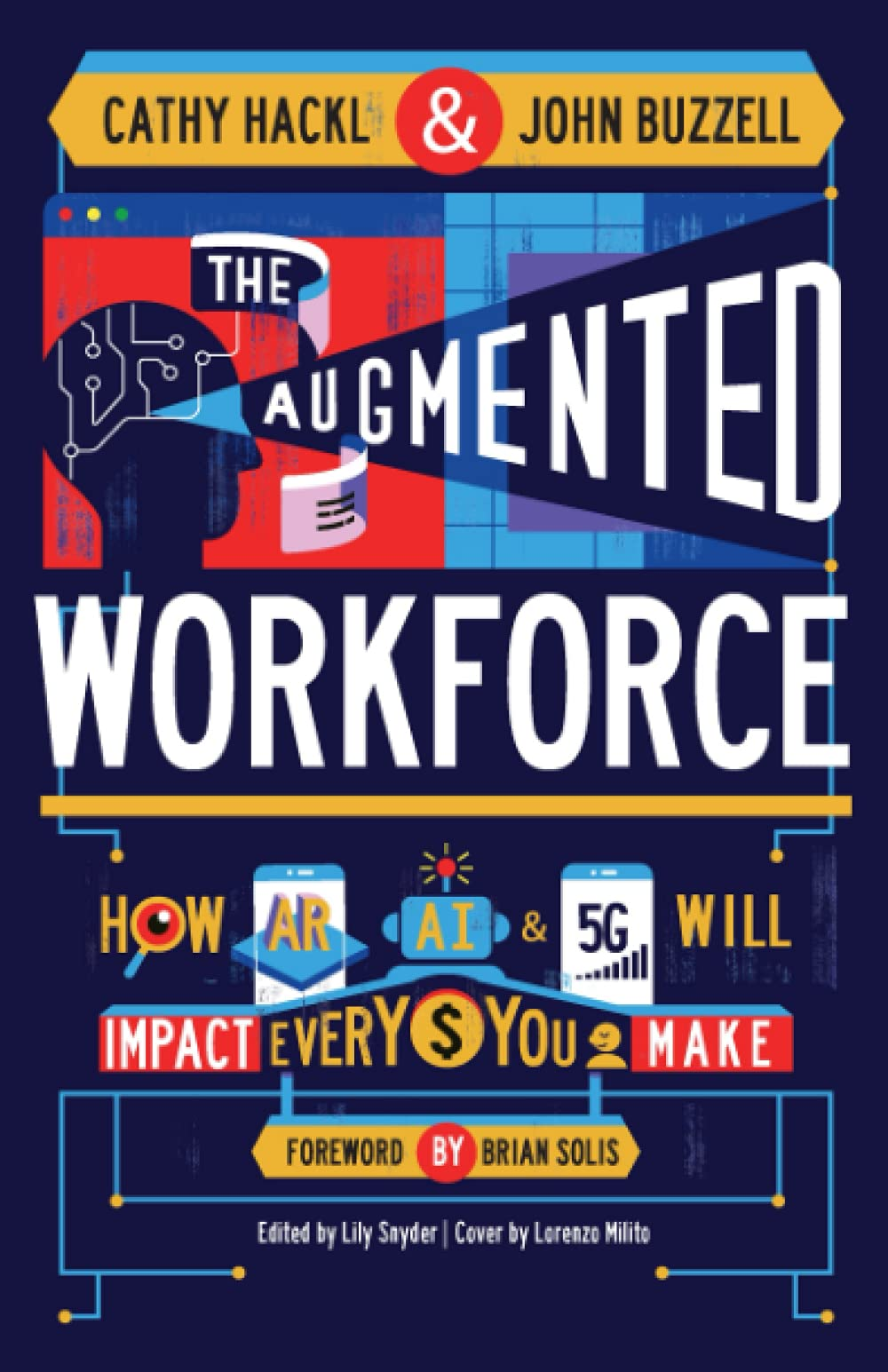 The Augmented Workforce: How Artificial Intelligence, Augmented Reality,  and 5G Will Impact Every Dollar You Make: Hackl, Cathy, Buzzell, John:  9781952602399: Amazon.com: Books