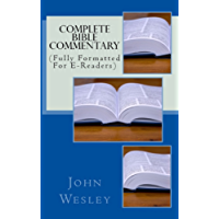 Complete Bible Commentary: (Fully Formatted For E-Readers)
