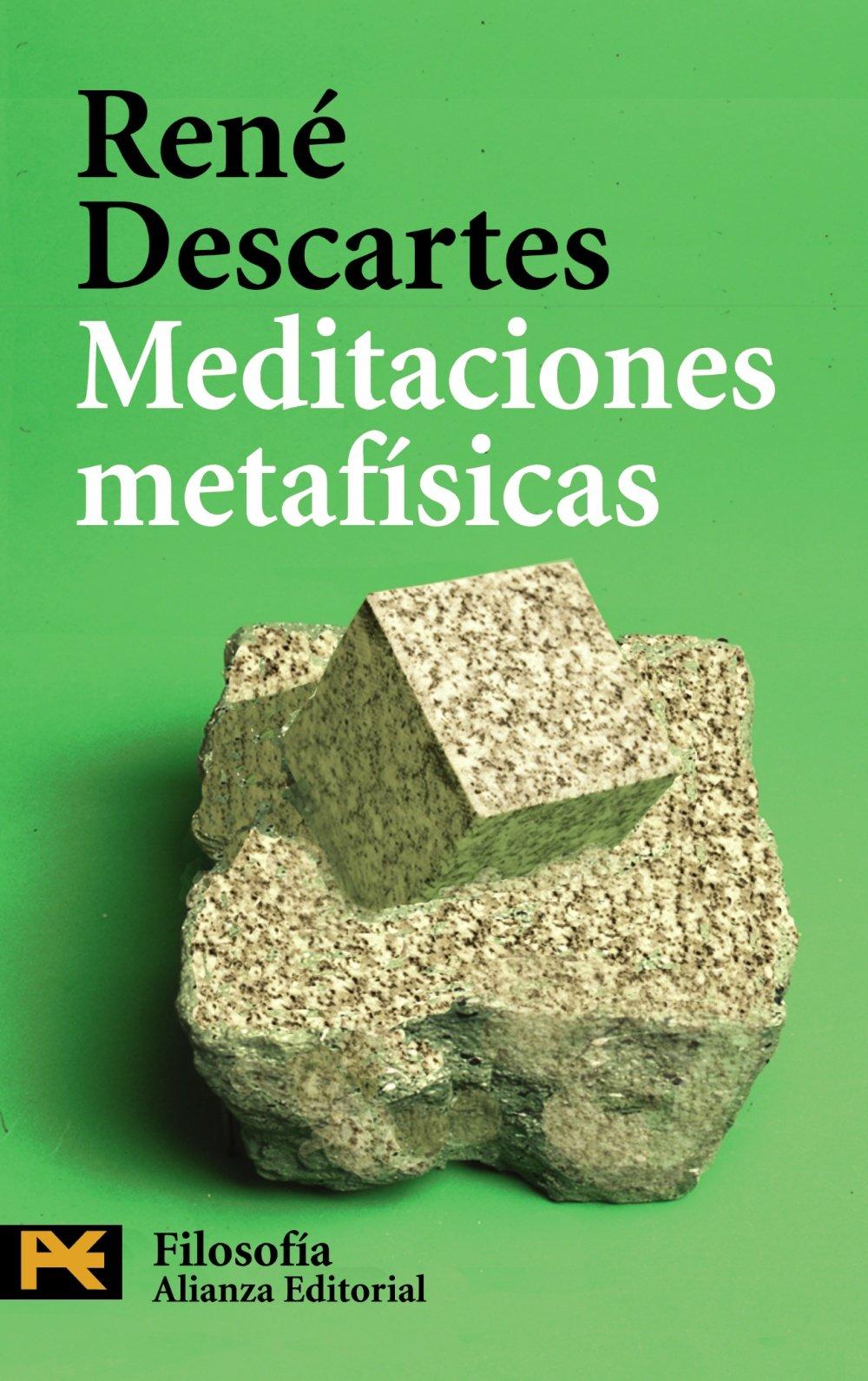Meditaciones metafísicas (El Libro De Bolsillo - Filosofía) (Spanish  Edition): Descartes, Zozaya, Antonio, Díaz Álvarez, Jesús Manuel:  9788420659862: Amazon.com: Books