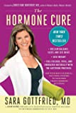 The Hormone Cure: Reclaim Balance, Sleep and Sex Drive; Lose Weight; Feel Focused, Vital, and Energized Naturally with…