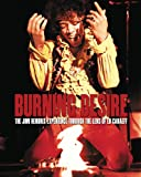 Burning Desire - Jimi Hendrix: The Jimi Hendrix Experience Through the Lens of Ed Caraeff