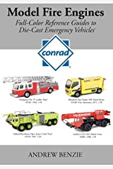 Model Fire Engines: Conrad: Full-Color Reference Guides to Die-Cast Emergency Vehicles (Volume 1) Paperback