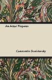 An Actor Prepares (English Edition)
