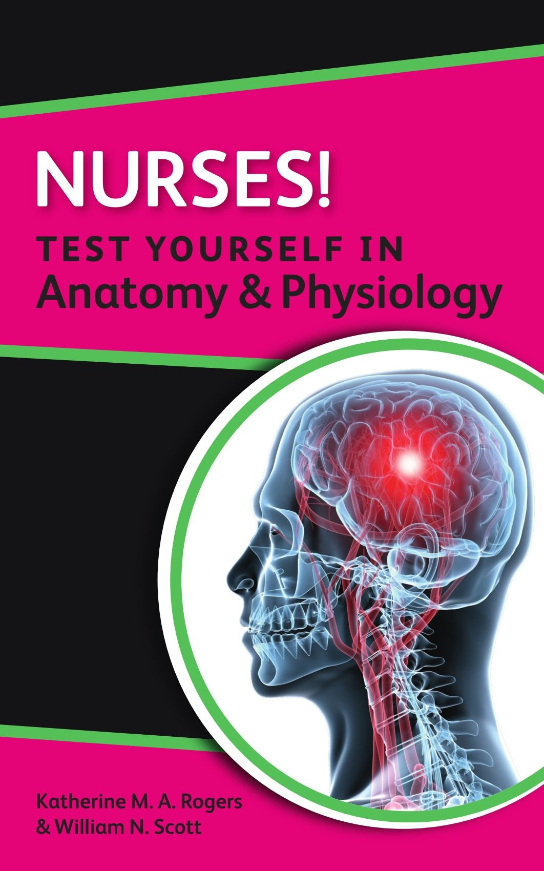 Nurses! Test Yourself In Anatomy & Physiology (Nursus! Test Yourself ...