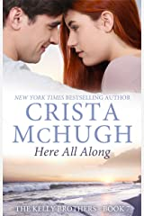 Here All Along (The Kelly Brothers Book 7) Kindle Edition