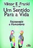 Um sentido para a vida: Psicoterapia e humanismo