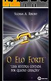 O Elo Forte: Uma história contada por quatro gerações