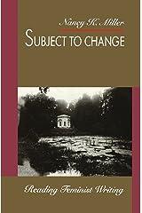 Subject to Change: Reading Feminist Writing Paperback