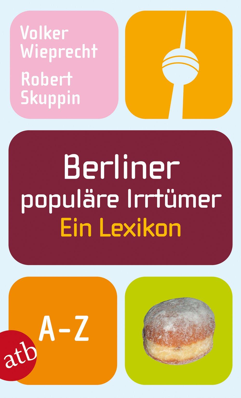 Berliner populäre Irrtümer: Ein Lexikon