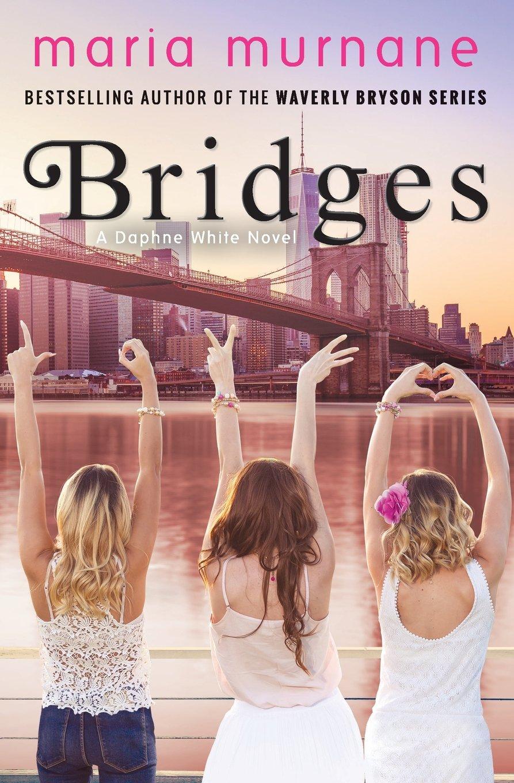 Bridges: A Daphne White Novel: Volume 2 Daphne White Novels ...