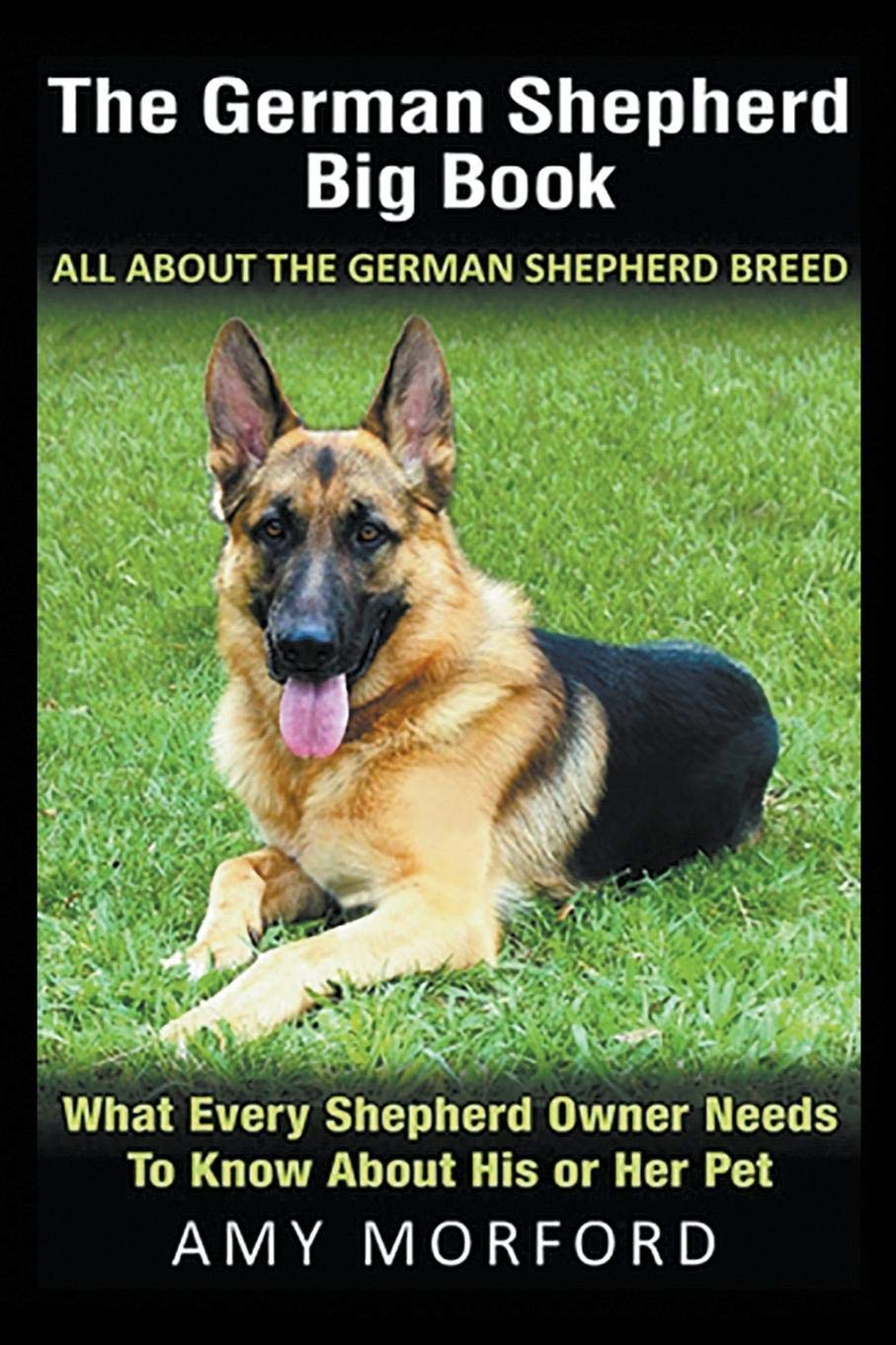 The-German-Shepherd-Big-Book-All-About-The-German-Shepherd-Breed-What-Every-Shepherd-Owner-Needs-To-Know-About-His-or-Her-Pet
