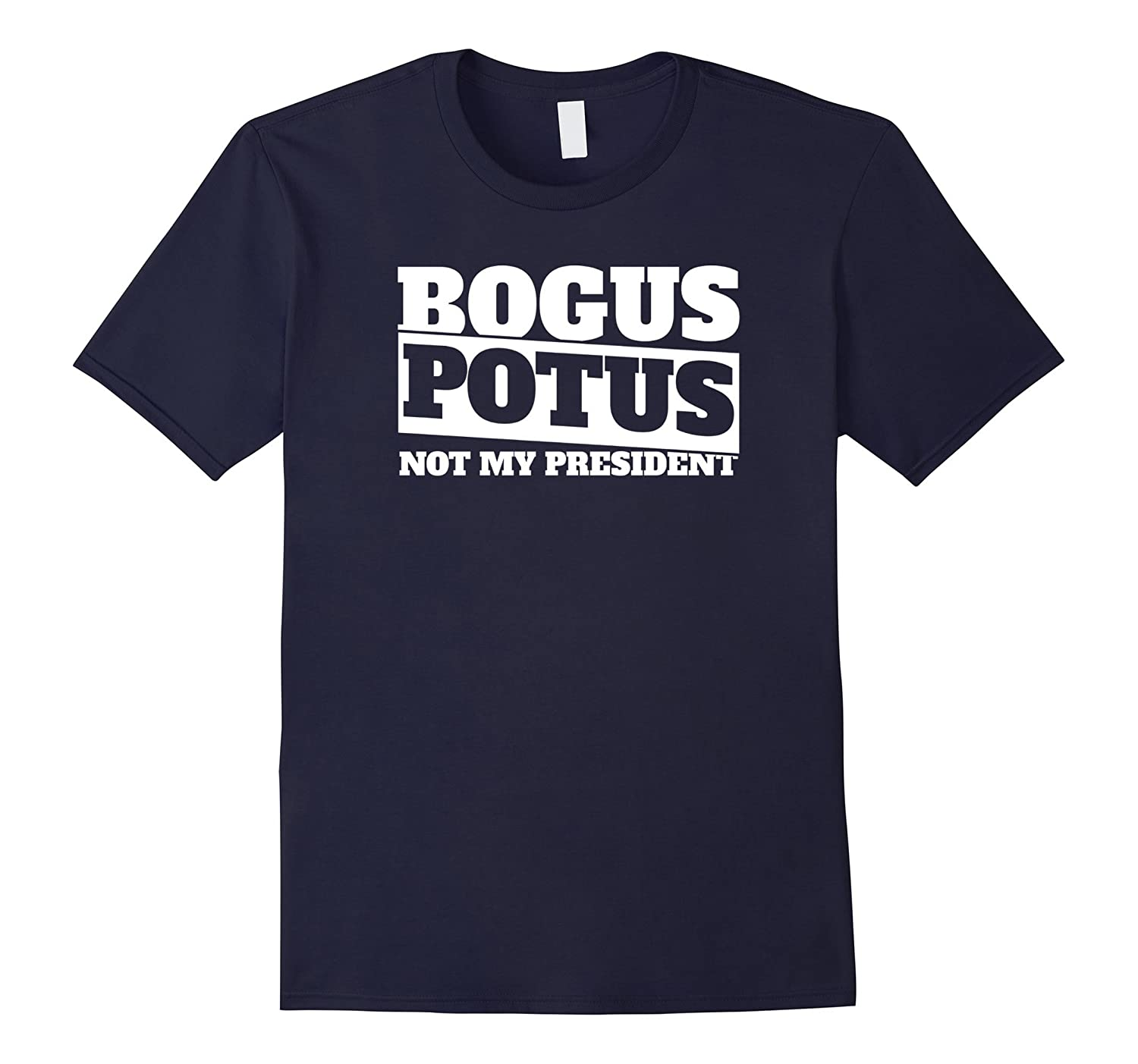 BOGUS POTUS NOT MY PRESIDENT T-SHIRT-CL