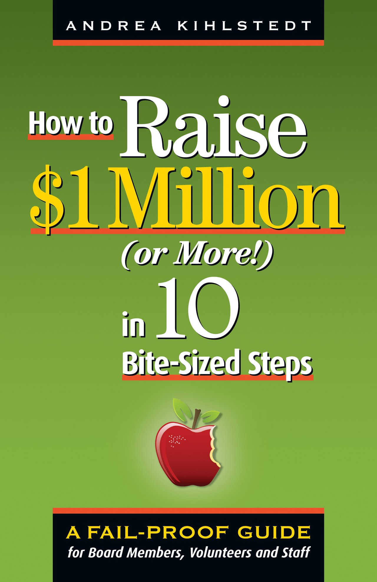 How To Raise $1 Million (or More!) In 10 Bitesized Steps: A