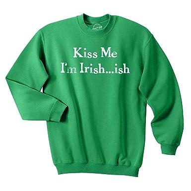 7e3e6aba2 Kiss Me I'm Irish-ish Funny St. Patrick's Day Unisex Crew Neck ...
