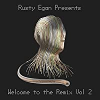 Rusty Egan Presents: Welcome to the Remix, Vol. 2