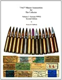7.9x57 Mauser Ammunition for The Collector - Volume I: German WWII - 2nd Edition