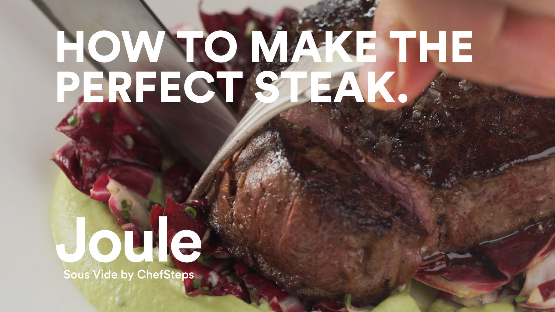 Joule   How to Make the Perfect Steak