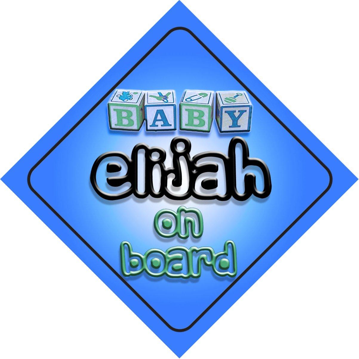 Baby Boy Elijah on board novelty car sign gift / present for new child / newborn baby Quality Goods Ltd