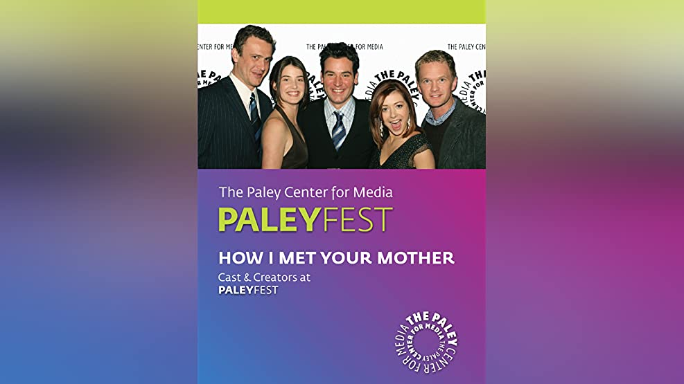 How I Met Your Mother: Cast & Creators Live at the Paley Center