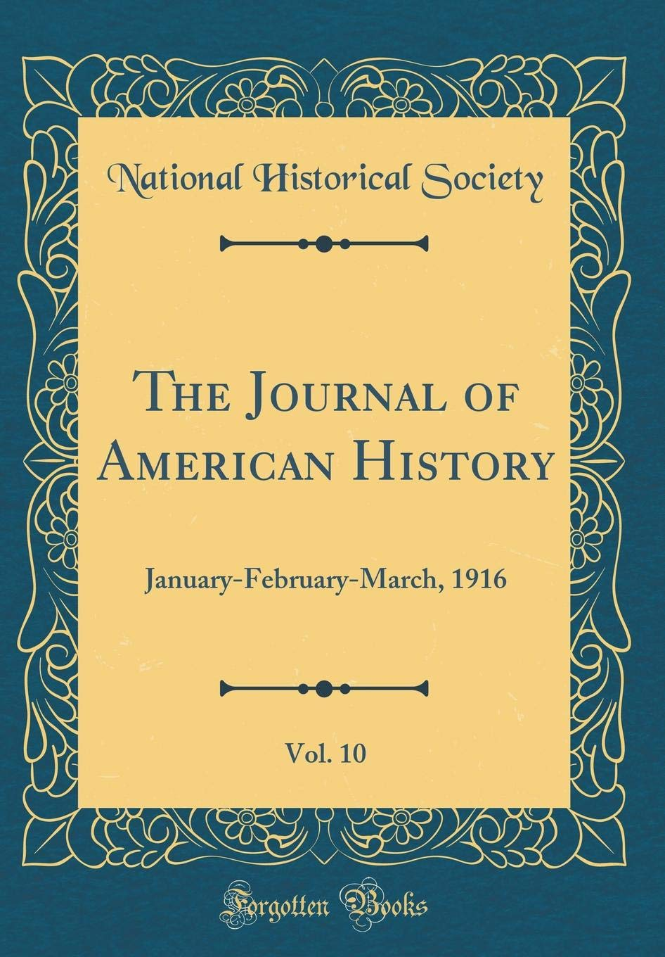 The Journal of American History, Vol. 10: January-February-March, 1916 (Classic Reprint) PDF