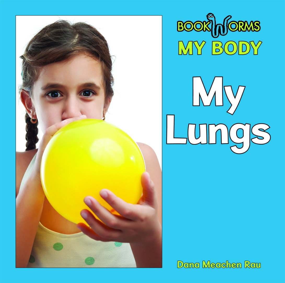 Download My Lungs (Bookworms: My Body) PDF
