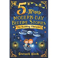 5-Minute Modern-Day Bedtime Stories: For Building Character: (Read Alouds for Kids Ages 4-8) (Modern Bedtime Series)