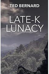 Late-K Lunacy Paperback