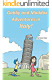 Gabby and Maddox Adventure's in Italy! (Gabby and Maddox Adventures series Book 1)