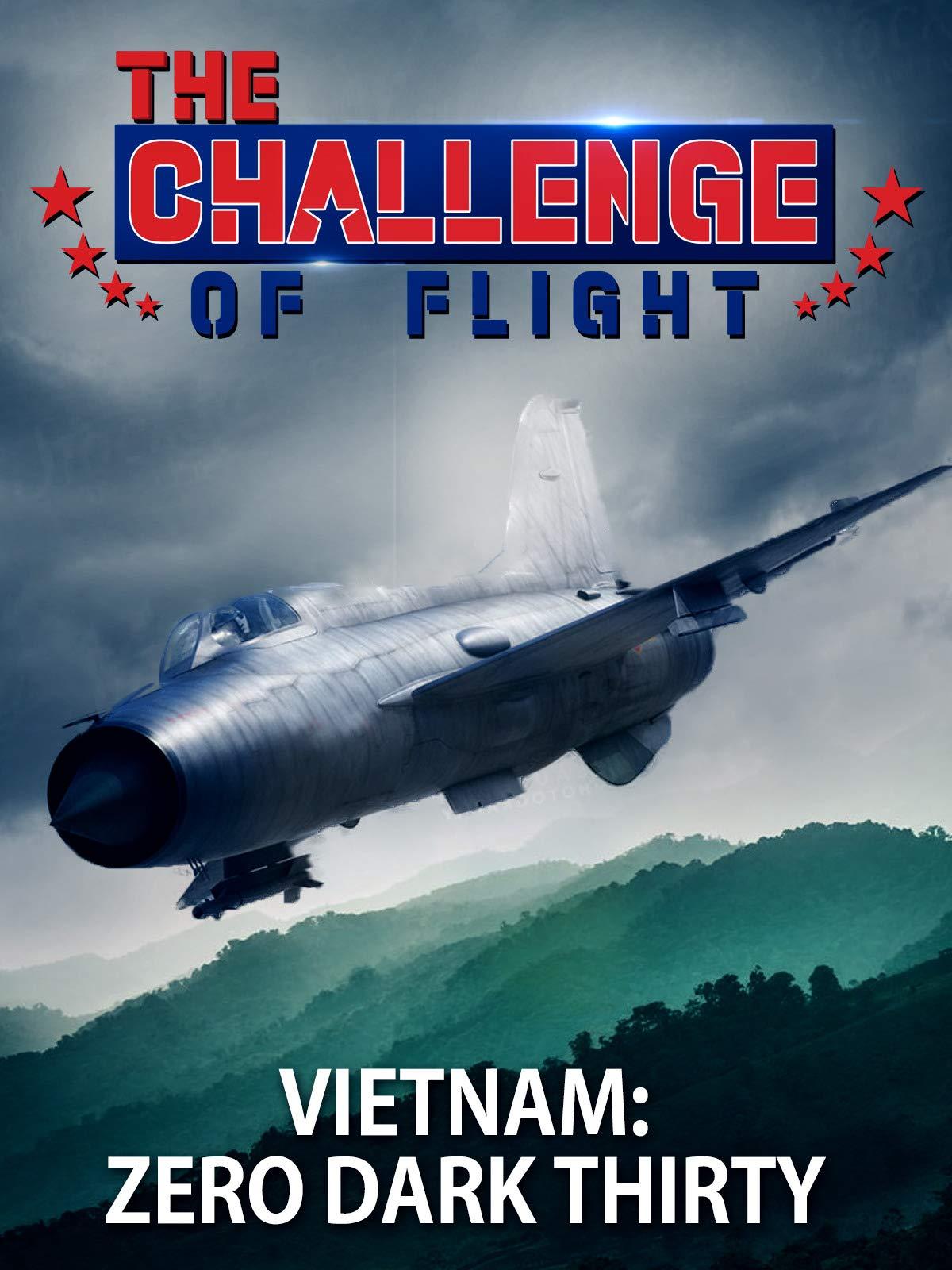 The Challenge of Flight - Vietnam: Zero Dark Thirty