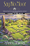 Say No Moor (A Passport to Peril Mystery Book 11)