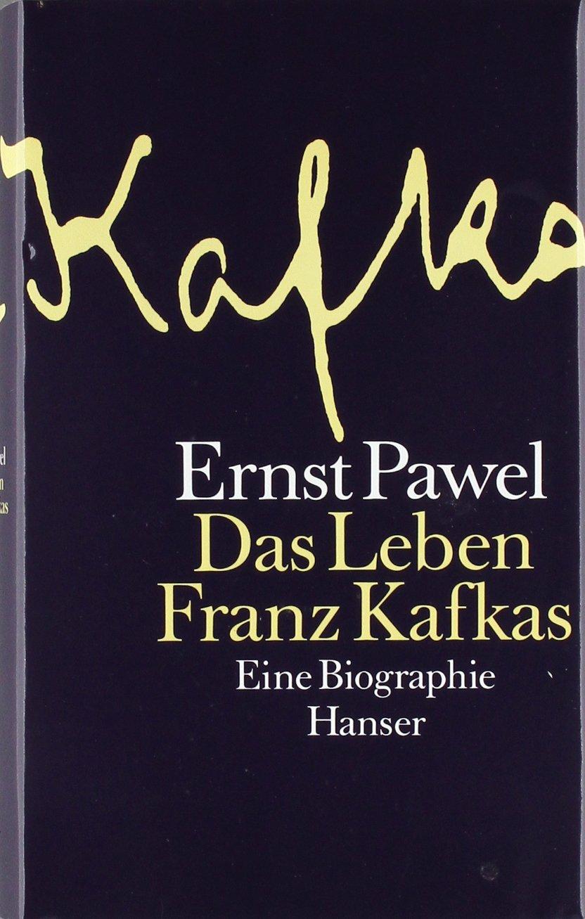 Das Leben Franz Kafkas Eine Biographie Amazon Ernst Pawel