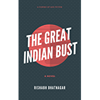 The Great Indian Bust: A coming of age fiction (English Edition)