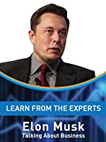 Learn From The Experts - Elon Musk, Tesla and SpaceX [OV]