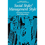 Social Style/Management Style: Developing Productive Work Relationships