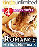 Romance: Hitting Bottom 3: 4 Books Explicit Special Bundle: Romance Short Story with Sensual Love for Women... (English Edition)