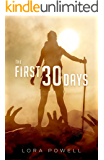 The First 30 Days: A Zombie Apocalypse Novel