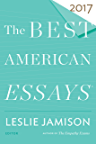 The Best American Essays 2017 (The Best American Series ®)