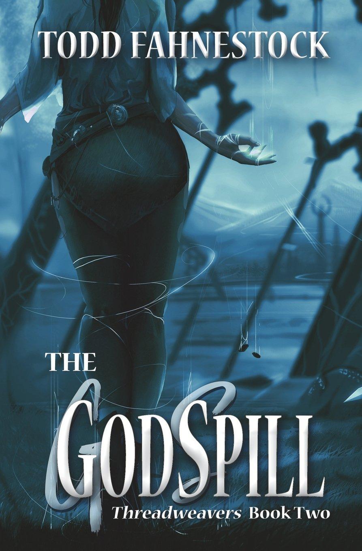 Download The GodSpill (The Threadweavers) (Volume 2) pdf