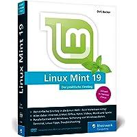 Linux Mint 19: Der praktische Einstieg für jeden Einsatzzweck – von Multimedia über Office bis Internet und Spiele. Kein Vorwissen erforderlich!