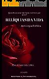 Reliquias da Vida: Antologia Poética