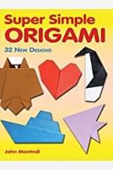 Super Simple Origami: 32 New Designs (Dover Origami Papercraft) Paperback