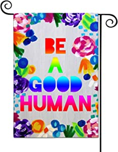 FANDEER Be A Good Human Garden Flags Decorative Outdoor Flags Simple and Light 12 X 18 Inches Double Sided