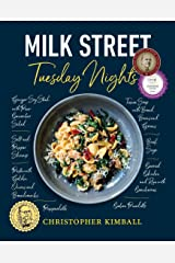 Milk Street: Tuesday Nights: More than 200 Simple Weeknight Suppers that Deliver Bold Flavor, Fast Hardcover