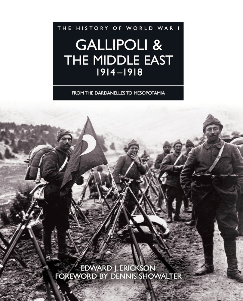 History of WWI: Gallipoli & The Middle East (From The Dardanelles To Mesopotamia)