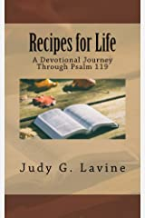 Recipes for Life: A Devotional Journey Through Psalm 119 Kindle Edition