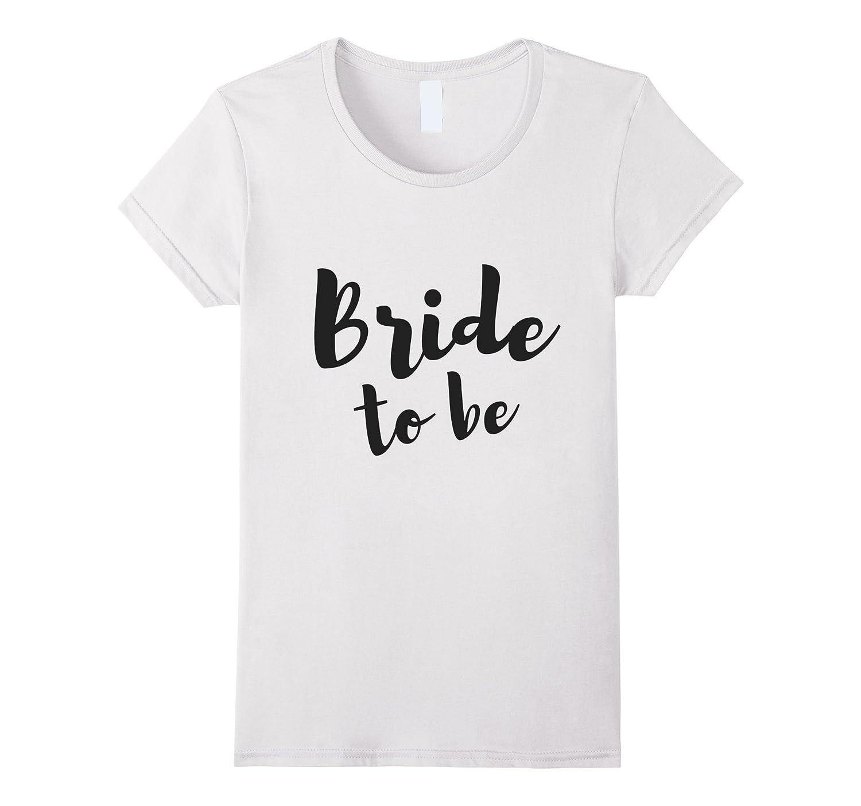 Women's Bride to Be Women's Wedding Shirt-CL