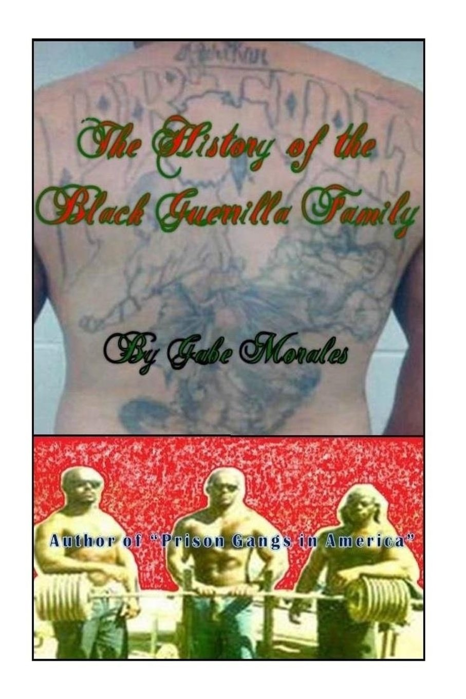 The History of the Black Guerrilla Family: Mr  Gabe Morales