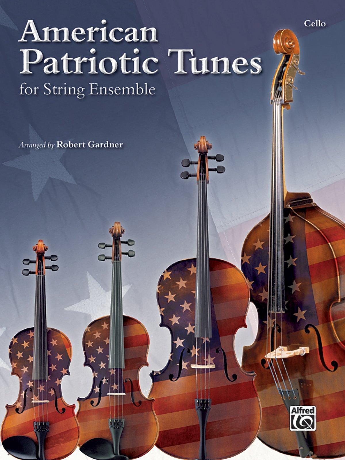 American Patriotic Tunes for String Ensemble: Cello