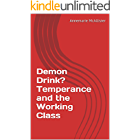 Demon Drink? Temperance and the Working Class